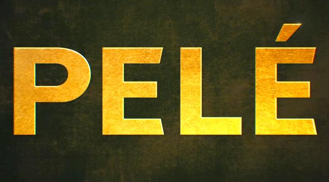 PELÉ (2016): New Trailer For The Story Of The Brazilian Football Legend